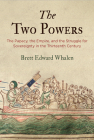 The Two Powers: The Papacy, the Empire, and the Struggle for Sovereignty in the Thirteenth Century (Middle Ages) Cover Image