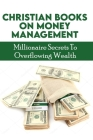 Christian Books On Money Management: Millionaire Secrets To Overflowing Wealth: Scriptures On Finances Cover Image