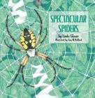 Spectacular Spiders (Linda Glaser's Classic Creatures) Cover Image