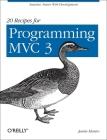 20 Recipes for Programming MVC 3: Faster, Smarter Web Development Cover Image