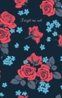Forget me not: password book with alphabetical tabs, easy password keeping, organizer / internet password logbook to protect username Cover Image