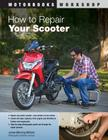 How to Repair Your Scooter (Motorbooks Workshop) Cover Image