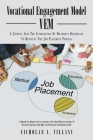 Vocational Engagement Model: A Journey Into the Intersection of Different Disciplines to Reinvent the Job Placement Process Cover Image