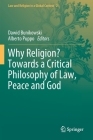 Why Religion? Towards a Critical Philosophy of Law, Peace and God Cover Image