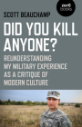 Did You Kill Anyone?: Reunderstanding My Military Experience as a Critique of Modern Culture Cover Image
