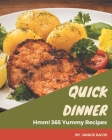 Hmm! 365 Yummy Quick Dinner Recipes: Greatest Yummy Quick Dinner Cookbook of All Time Cover Image