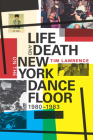 Life and Death on the New York Dance Floor, 1980-1983 Cover Image