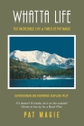 Whatta Life: The Incredible Life & Times of Pat Magie Cover Image