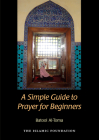 A Simple Guide to Prayer for Beginners: For New Muslims Cover Image