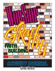 Worship Graffiti: Faith Building Activity Journal Cover Image