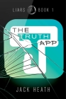 The Truth App (Liars #1) Cover Image
