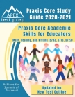 Praxis Core Study Guide 2020-2021: Praxis Core Academic Skills for Educators: Math, Reading, and Writing (5733, 5713, 5723) [Updated for New Test Outl Cover Image
