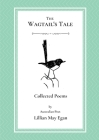 The Wagtail's Tale: Collected Poems Cover Image