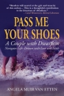 Pass Me Your Shoes: A Couple with Dwarfism Navigates Life's Detours with Love and Faith Cover Image