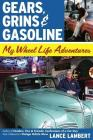 Gears, Grins & Gasoline: My Wheel Life Adventures Cover Image