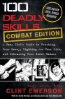 100 Deadly Skills: A Navy SEAL's Guide to Crushing Your Enemy, Fighting for Your Life, and Embracing Your Inner Badass Cover Image