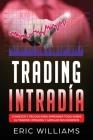 Trading Intradía: Consejos y trucos para aprender todo sobre el trading intradía y ampliar sus ingresos Cover Image