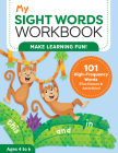 My Sight Words Workbook: 101 High-Frequency Words Plus Games & Activities! Cover Image