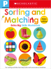 Sorting and Matching Pre-K Workbook: Scholastic Early Learners (Extra Big Skills Workbook) Cover Image