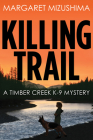 Killing Trail (Timber Creek K-9 Mystery #1) Cover Image