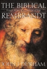 The Biblical Rembrandt: How Rembrandt Experienced the Bible Cover Image