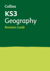 Collins New Key Stage 3 Revision — Geography: Revision Guide Cover Image