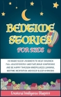 Bedtime Stories for Kids: 20 Magic Lullaby Journeys to Help Children Fall Asleep Deeply and Fast, Build Confidence and Be Happy through Mindfuln Cover Image