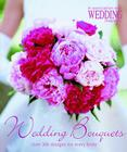 Wedding Bouquets: Over 300 Designs for Every Bride Cover Image
