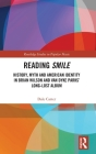 Reading Smile: History, Myth and American Identity in Brian Wilson and Van Dyke Parks' Long-Lost Album (Routledge Studies in Popular Music) Cover Image