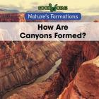 How Are Canyons Formed? (Nature's Formations) Cover Image