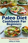Paleo Diet Cookbook For Beginners: 2020 Paleo Meal Prep Cookbook For Weight Loss, Low Carb, And Less Sugar. Cover Image