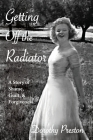 Getting Off the Radiator: A Story of Shame, Guilt, and Forgiveness Cover Image