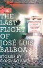 The Last Flight of Jose Luis Balboa Cover Image