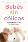 Bebés sin cólicos: El método pionero para resolver en casa los cólicos del lactante / Babies without Gases: The Pioneering Method Cover Image