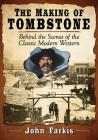 The Making of Tombstone: Behind the Scenes of the Classic Modern Western Cover Image