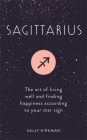 Sagittarius: The Art of Living Well and Finding Happiness According to Your Star Sign Cover Image