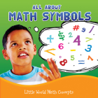 All about Math Symbols (Little World Math) Cover Image