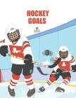 Hockey Goals: For Beginning Hockey Lovers Cover Image