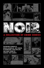 Noir: A Collection of Crime Comics Cover Image