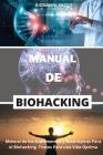 Manual de Biohacking: Manual de los Suplementos y Nootrópicos Para el Biohacking. Trucos Para una Vida Óptima Cover Image