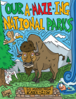 Our A-Maze-Ing National Parks: 50 Mazes from Acadia to Zion Cover Image