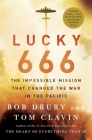 Lucky 666: The Impossible Mission That Changed the War in the Pacific Cover Image