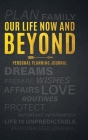 Our Life Now and Beyond: Personal Planning Journal Cover Image