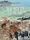 The Historical Atlas of the World At War Cover Image