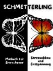 SCHMETTERLING Malbuch für Erwachsene Stressabbau und Entspannung: Erstaunliche Schmetterling-Malvorlagen - Perfektes Geschenk für Frauen oder Mädchen Cover Image