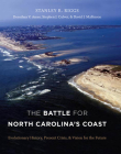 The Battle for North Carolina's Coast: Evolutionary History, Present Crisis, and Vision for the Future Cover Image