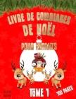 LIVRE DE COLORIAGES DE NOEL POUR ENFANTS - TOME 1 - 100 PAGES - Objectif Réussite: IDEE CADEAU - Livre de coloriages de Noël Pour enfants - de 4 à 8 a Cover Image