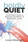 Boldly Quiet: The Introvert's Guide To Developing The Mindset Of A Successful Leader Cover Image