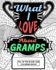 What I Love About Gramps Fill-In-The-Blank and Coloring Book Cover Image