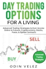 Day Trading Options for a Living: Advanced Trading Strategies to Earn Income Online in Futures, Cryptocurrency, Stocks, Forex, & Option Contracts Cover Image